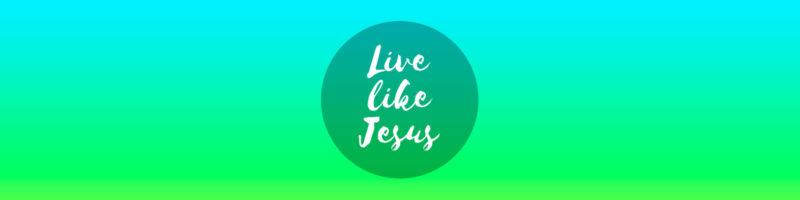 LIVE LIKE JESUS: Living by Grace 1 LIVE LIKE JESUS: Living by Grace
